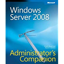 Windows Server 2008 Administrator's Companion by Charlie Russel (2008-04-19)