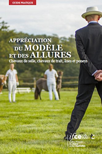 Appréciation du modèle et des allures: Chevaux de selle, chevaux de trait, ânes et poneys par collectif