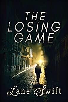 The Losing Game by [Swift, Lane]