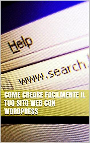 Come creare facilmente il tuo sito web con wordpress