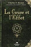 la cause et l effet by charles f haanel