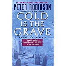 [Cold is the Grave : A Novel of Suspense] (By (author)  Peter Robinson) [published: September, 2011]