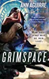 [Grimspace] (By: Ann Aguirre) [published: March, 2008]