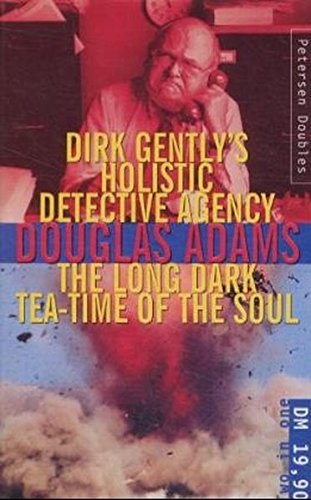 Dirk Gentley's Holistic Detective Agency / The Long Dark Tea Time of the Soul.