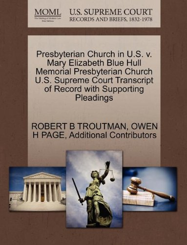 Presbyterian Church in U.S. v. Mary Elizabeth Blue Hull Memorial Presbyterian Church U.S. Supreme Court Transcript of Record with Supporting Pleadings