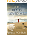 If He Really Loved Me... (The Liberty Sands Trilogy Book 2)