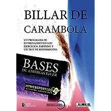 BILLAR DE CARAMBOLA: BASES UN PROGRAMA DE ENTRENAMIENTO CON EJECICIOS, PARTIDAS Y UN TEST DE RENDIMIENTO
