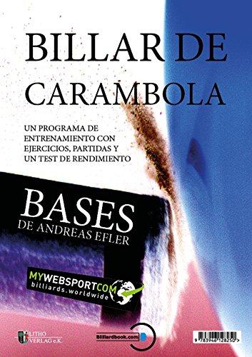 BILLAR DE CARAMBOLA: BASES UN PROGRAMA DE ENTRENAMIENTO CON EJECICIOS, PARTIDAS Y UN TEST DE RENDIMIENTO por Andreas Efler