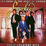 Lay Back in the Arms Of Smokie -