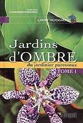 Jardins d'ombre : Du jardinier paresseux, Tome 1