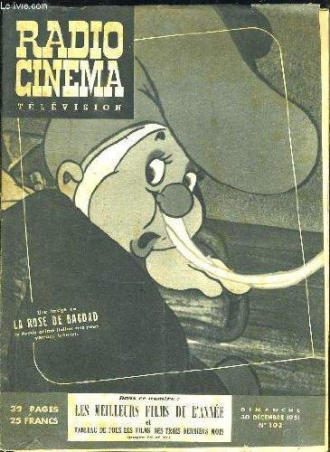 RADIO TELEVISION CINEMA N° 102 DU 30 DECEMBRE 1951.SOMMAIRE: LES MEILLEURS LES FILMS DE L ANNEE ET TABLEAU DE TOUS LES FILMS DES TROIS DERNIERS MOIS...