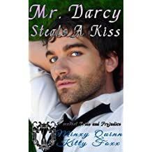 Mr. Darcy Steals a Kiss: A Pride and Prejudice Sensual Variation (English Edition)
