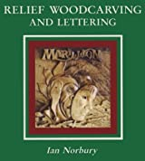 Relief Woodcarving and Lettering by Ian Norbury (1989-01-02)