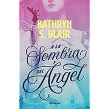 A la sombra del ángel (Spanish Edition)