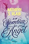 a la Sombra del Angel par Blair