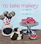 No Bake Makery: More Than 80 Two-Bite...