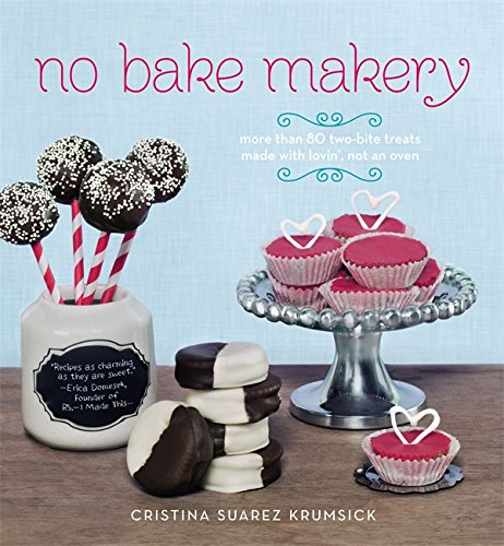 No Bake Makery: More Than 80 Two-Bite Treats Made with Lovin', Not an Oven La Grand-pie Dish