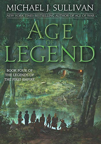 Age of Legend (Legends of the First Empire, Band 4) (Michael Sullivan J)