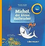 Michel, der kleine Haiforscher: Geschichten aus der Unterwasserwelt (Michel, der kleine Weiße Hai -...