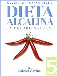 Dieta Alcalina 5: Un Método Natural (Equilibra el pH con Dieta Alcalina) (Spanish Edition)
