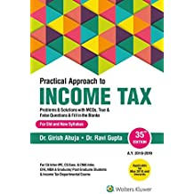 Practical Approach to Income Tax: Problems & Solutions with MCQs, True & False Questions & Fill in the Blanks