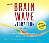 [Brain Wave Vibration: Getting Back into the Rhythm of a Happy, Healthy Life] (By: Ilchi Lee) [published: April, 2010]