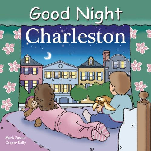 Good Night Charleston (Good Night Our World)