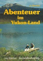 Abenteuer im Yukon-Land (Abenteuer Wildnis Kanada/Alaska 3)