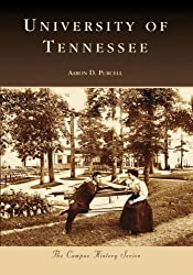 University of Tennessee (TN) (Campus History Series) by Aaron D. Purcell (2007-10-31)