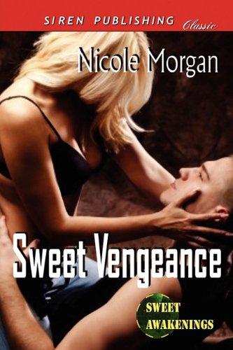 Sweet Vengeance [Sweet Awakenings 3] (Siren Publishing Classic) Cover Image