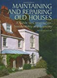 Maintaining and Repairing Old Houses: A Guide to Conservation, Sustainability and Economy