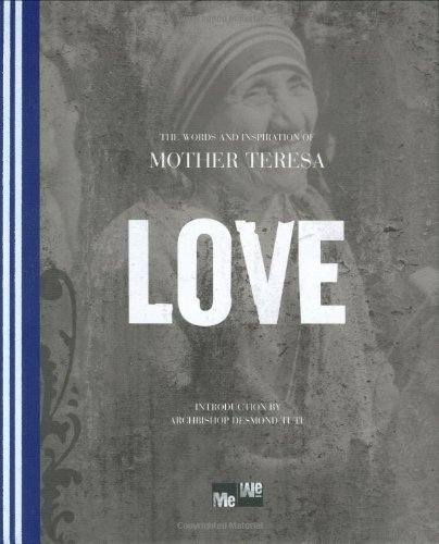 Love The Words And Inspiration Of Mother Teresa Me We