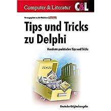 Tips & Tricks zu Delphi: 350 Praxislösungen für alle Bereiche