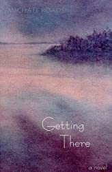 Getting There by Michael Roads (1998-08-02)