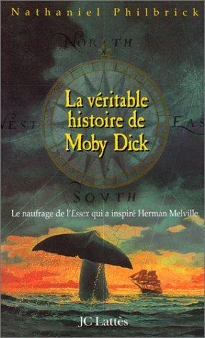 La Véritable Histoire de Moby Dick de Philbrick. N. (2000) Broché