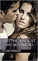 Getting Back At My Boyfriend (Alpha Male, Adventure) (Carnal Desires Book 1) (English Edition)