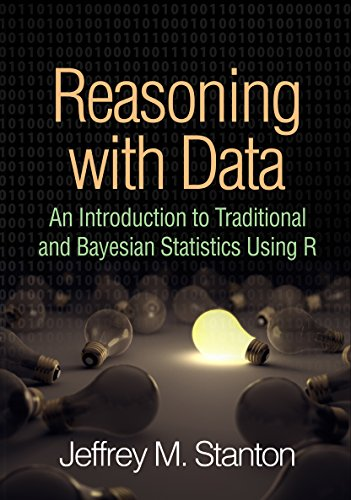 Reasoning with Data: An Introduction to Traditional and Bayesian Statistics Using R (English Edition)