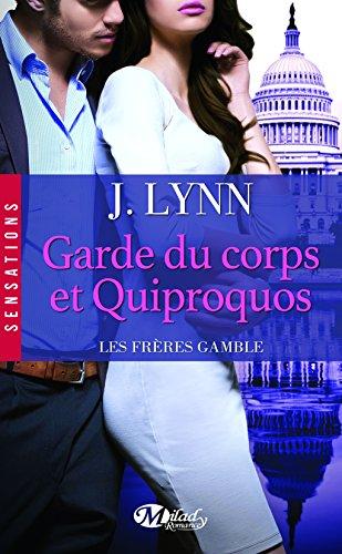 Les frères Gamble, Tome 3 : Garde du corps et quiproquos par J. Lynn