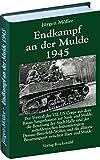 Endkampf an der Mulde 1945 (Jürgen Möller Reihe - Bd. 5) - Jürgen Möller