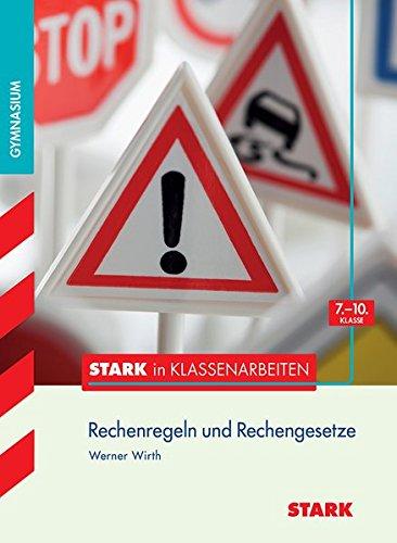 STARK Stark in Mathematik - Gymnasium - Rechenregeln u. Rechengesetze 7.- 10. Klasse