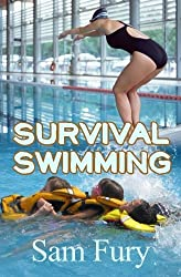 Survival Swimming: Swimming Drills to Learn and Improve on the Five Best Swimming Strokes for Survival (Survival Fitness Series) by Sam Fury (2014-06-24)