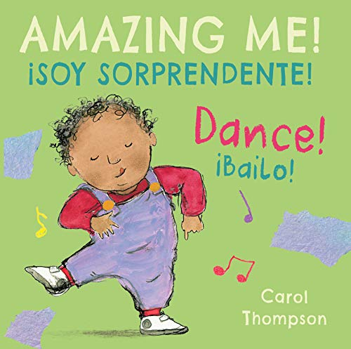 ¡Bailo!/Dance!: ¡Soy sorprendente!/Amazing Me! (Child's Play - Bilingual Titles) por Carol Thompson