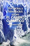 Verdades Y Falsedades Sobre El Cambio Climatico