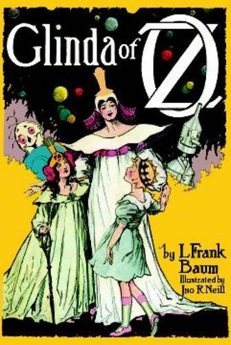 Glinda of Oz: In Which Are Related the Exciting Experiences of Princess Ozma of Oz, and Dorothy, in Their Hazardous Journey to the Home of the Flatheads (Dover Children's Classics)