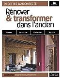 Rénover et transformer dans l'ancien...