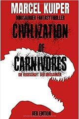 Civilization of Carnivores: Die Herrschaft der Dinosaurier (Red Edition) Taschenbuch