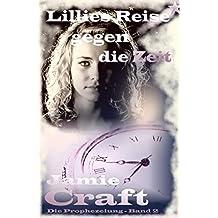 Lillies Reise gegen die Zeit (Die Prophezeiung 2)