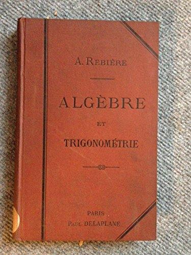 Relié - Eléments d algèbre et de trigonométrie appliquées à l usage des ecoles normales primaires et des ecoles primaires supérieures