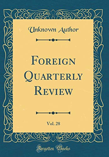 Foreign Quarterly Review, Vol. 28 (Classic Reprint)
