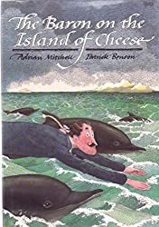 The Baron on the Island of Cheese: More Adventures of Baron Munchausen by Adrian Mitchell (1-Sep-1986) Hardcover